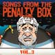 Songs From The Penalty Box Vol. 3